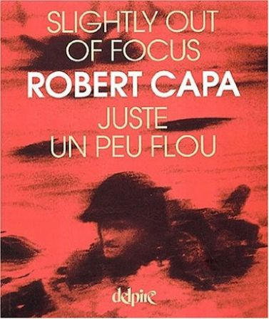 Juste un peu flou : Slightly out of focus de Robert Capa.jpg